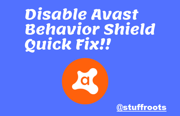Disable Avast Behavior Shield