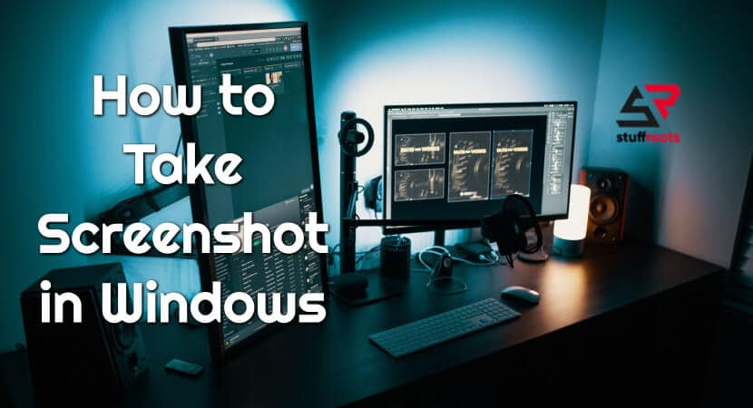 How to Take a Screenshot on Windows [Proper Guide]