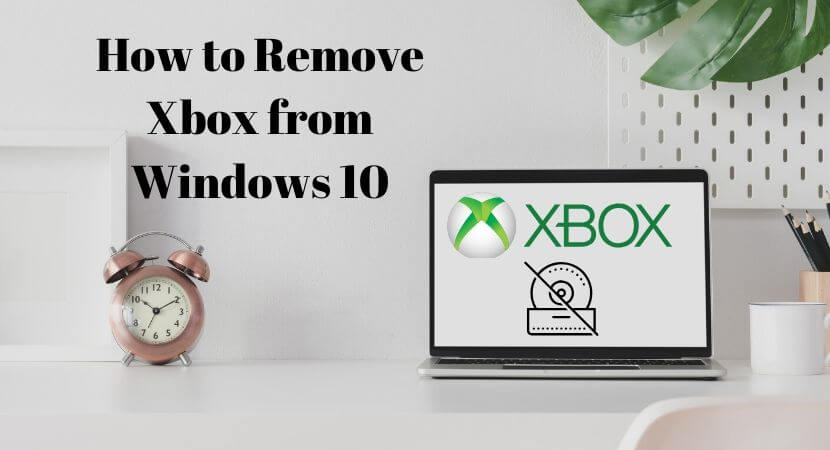 How to Remove Xbox from Windows 10