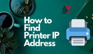 How to Find Printer IP Address