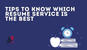 Tips to Know Which Resume Service is the Best