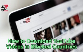 Download YouTube Videos in Blocked Countries