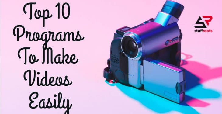 Top 10 Programs To Make Videos Easily