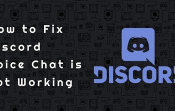 How to Fix Discord Voice Chat is not Working